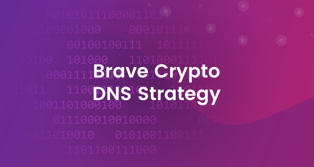 Brave Crypto DNS Strategy